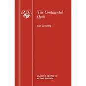 The Continental Quilt: Play by Joan Greening (Paperback, 1980)