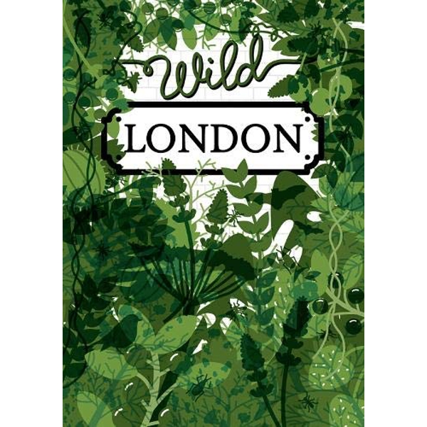 Wild London  Sheet map, folded 2016