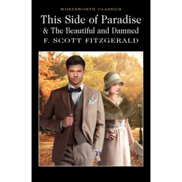 This Side of Paradise / The Beautiful and Damned by F. Scott Fitzgerald (Paperback, 2010)