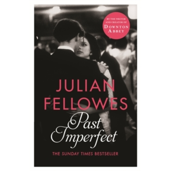 Past Imperfect by Julian Fellowes (Paperback, 2014)