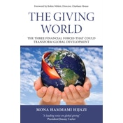 The giving world: The three financial forces that could transform global development by Hijazi Mona Hammami (Hardback, 2015)