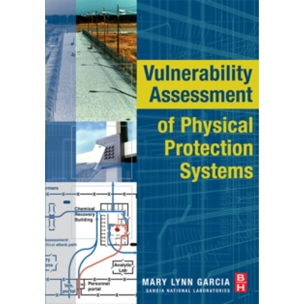 Vulnerability Assessment of Physical Protection Systems by Mary Lynn Garcia (Paperback, 2005)