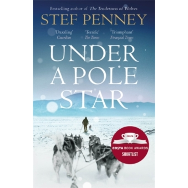 Under a Pole Star : Shortlisted for the 2017 Costa Novel Award