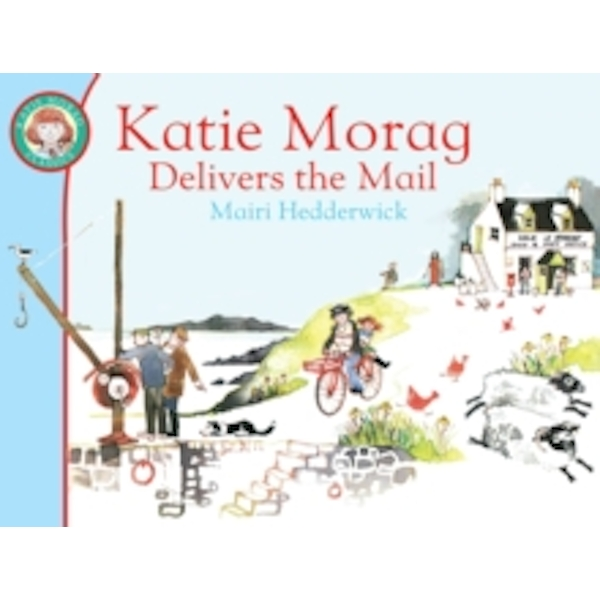 Katie Morag Delivers the Mail by Mairi Hedderwick (Paperback, 2010)