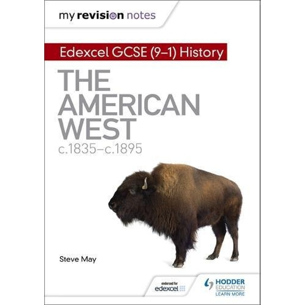 My Revision Notes: Edexcel GCSE (9-1) History: The American West, c1835-c1895 by Steve May (Paperback, 2017)