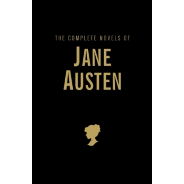 The Complete Novels of Jane Austen by Jane Austen (Hardback, 2007)