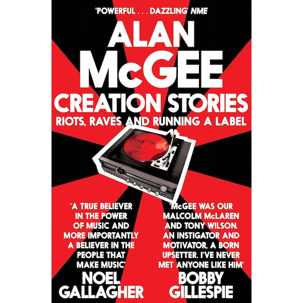 Creation Stories: Riots, Raves and Running a Label Paperback - Unabridged, 5 Jun 2014