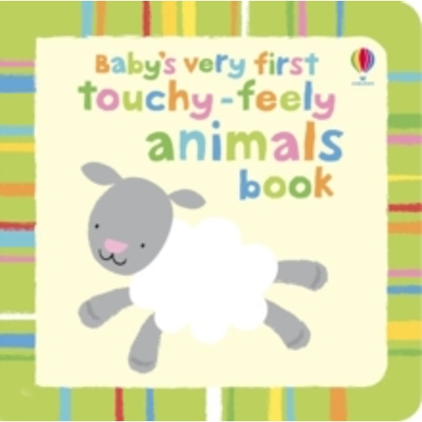Baby's Very First Touchy-Feely Animals