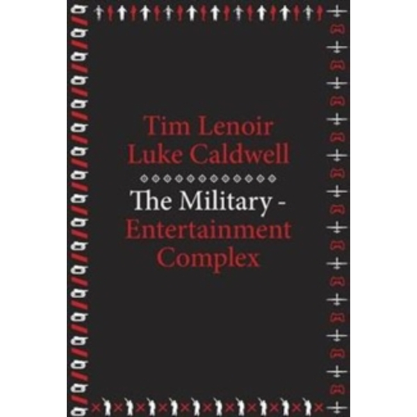 The Military-Entertainment Complex by Lenoir & Caldwell (Paperback, 2016)
