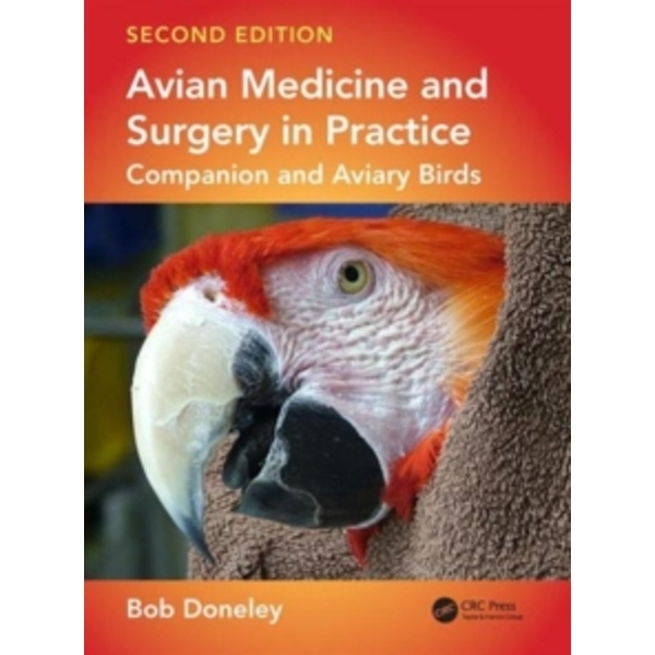 Avian Medicine and Surgery in Practice: Companion and Aviary Birds by Bob Doneley (Hardback, 2016)