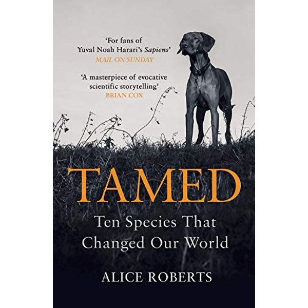 Tamed Ten Species that Changed our World Paperback / softback 2018