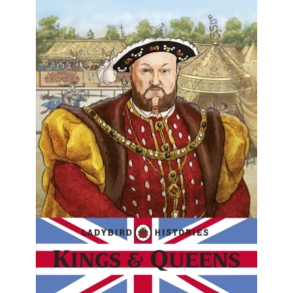 Ladybird Histories: Kings and Queens by Penguin Books Ltd (Paperback, 2011)