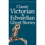 Classic Victorian & Edwardian Ghost Stories by Wordsworth Editions Ltd (Paperback, 2008)