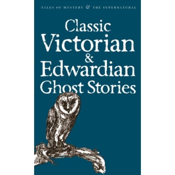 Classic Victorian & Edwardian Ghost Stories