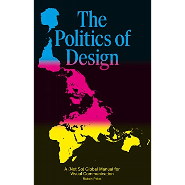 Politics of Print: A Global Design Manual by Ruben Pater (Paperback, 2016)