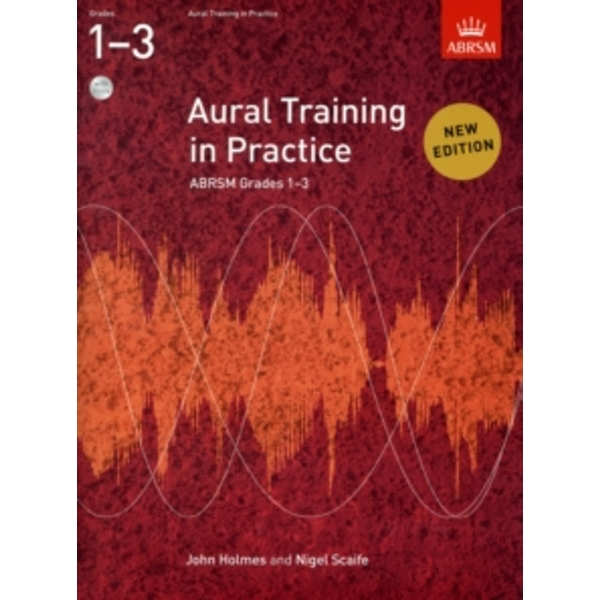 Aural Training in Practice, ABRSM Grades 1-3, with 2 CDs : New edition