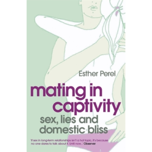 Mating in Captivity by Esther Perel (Paperback, 2007)