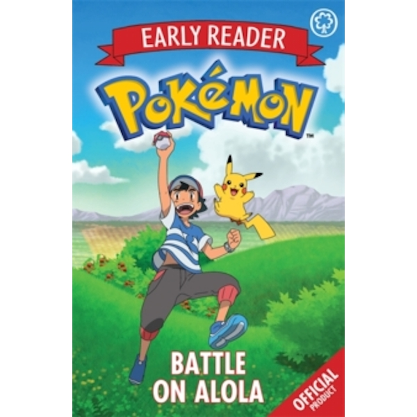The Official Pokemon Early Reader: Battle on Alola : Book 4