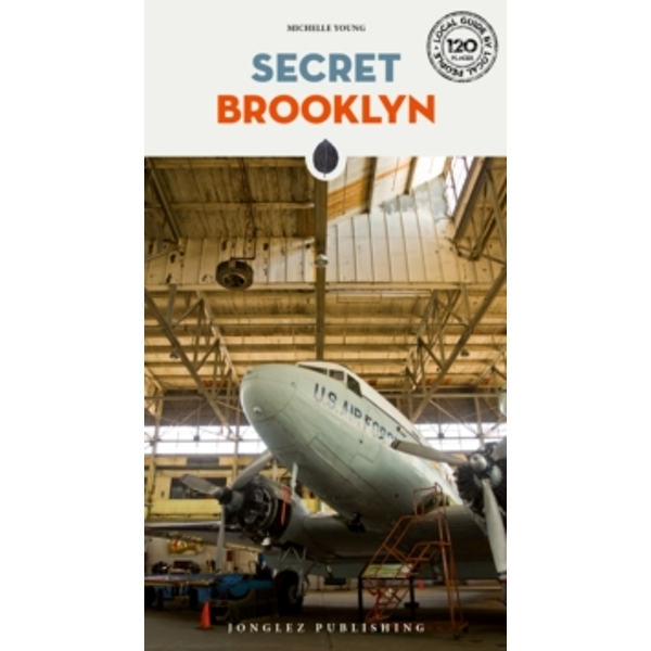 Secret Brooklyn : An Unusual Guide