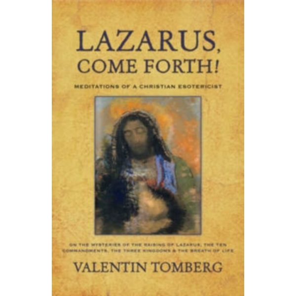 Lazarus, Come Forth!: Meditations of a Christian Esotericist by Valentin Tomberg (Paperback, 2006)