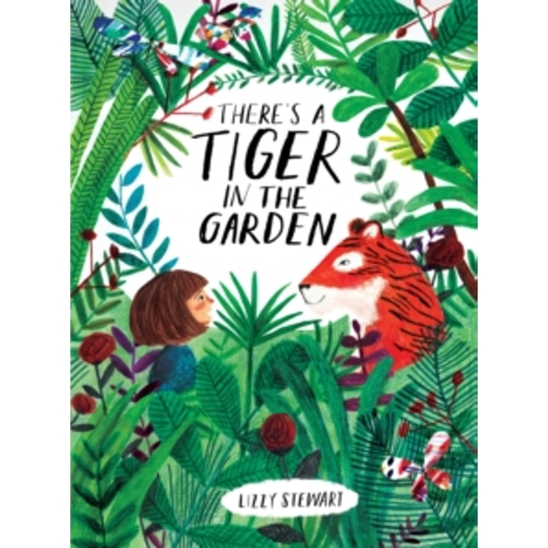 There's a Tiger in the Garden (Paperback, 2017)