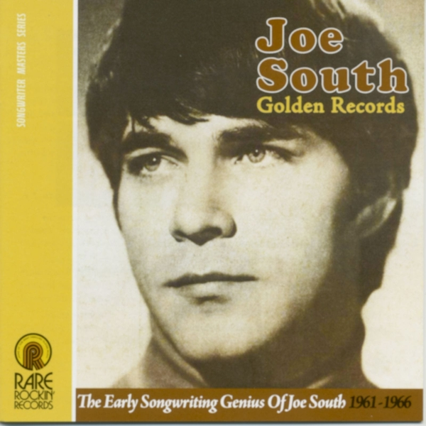 Joe South - Golden Records: The Early Songwriting Genius Of Joe South 1961-1966 CD