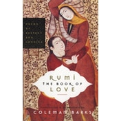 Rumi: The Book of Love: Poems of Ecstasy and Longing by Coleman Barks (Paperback, 2005)