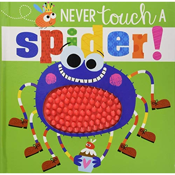 Never Touch A Spider!  Board book 2018