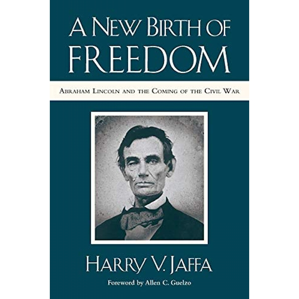 A New Birth of Freedom Abraham Lincoln and the Coming of the Civil War (with New Foreword) Paperback / softback 2018