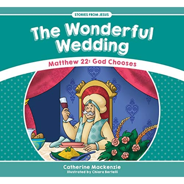 The Wonderful Wedding: Matthew 22: God Chooses by Catherine MacKenzie (Paperback, 2017)
