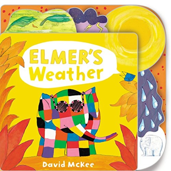 Elmer's Weather Tabbed Board Book Board book 2018