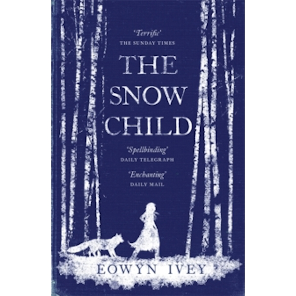 The Snow Child : The Richard and Judy Bestseller