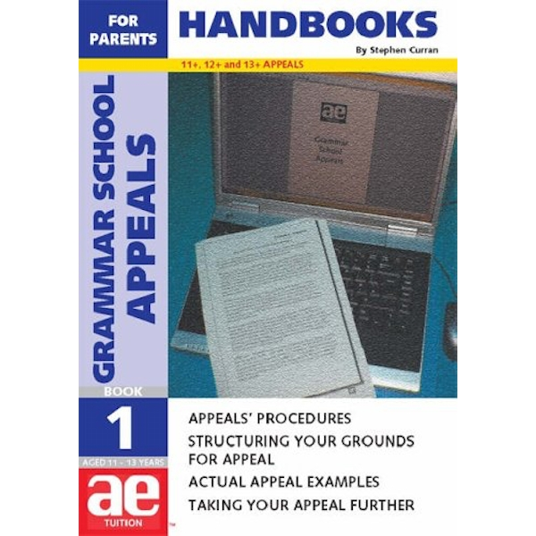 Grammar School Appeals: 11+, 12+ and 13+ Appeals: Bk. 1: Handbook for Parents by Stephen C. Curran (Paperback, 2005)