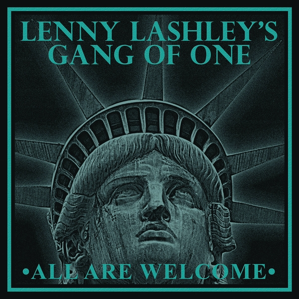 Lenny Lashley's Gang Of One - All Are Welcome Vinyl