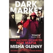 DarkMarket : How Hackers Became the New Mafia