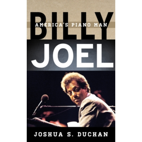 Billy Joel: America's Piano Man by Joshua S. Duchan (Hardback, 2017)