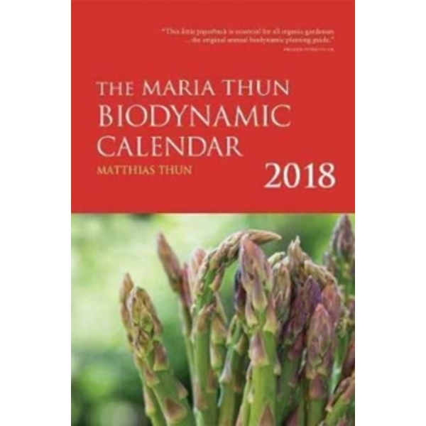 The Maria Thun Biodynamic Calendar : 2018