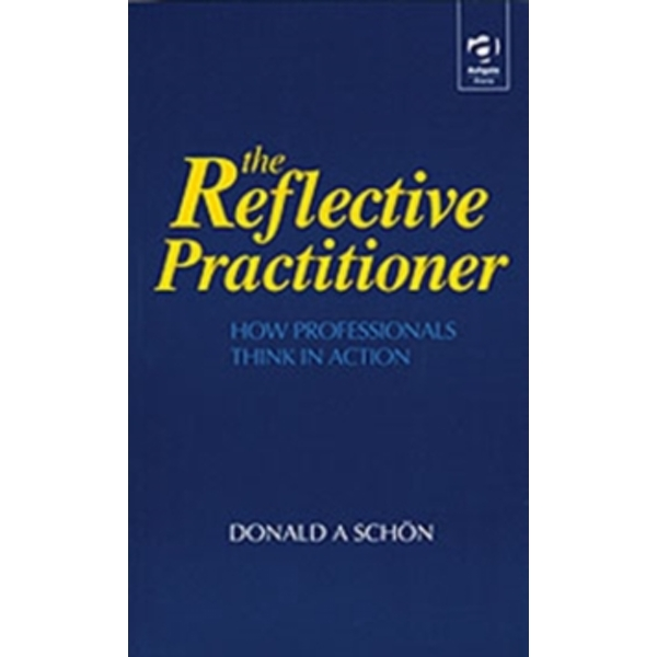 The Reflective Practitioner: How Professionals Think in Action by Donald A. Schon (Paperback, 1991)