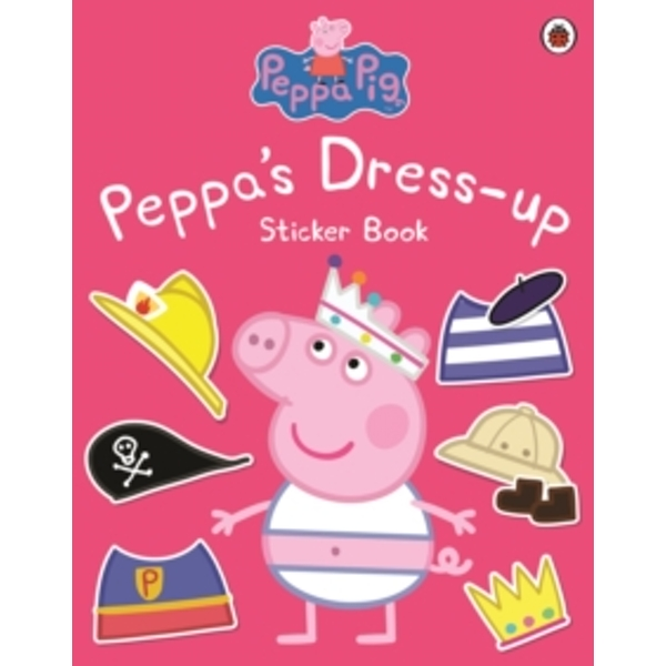 Peppa Pig: Peppa Dress-Up Sticker Book by Penguin Books Ltd (Paperback, 2015)