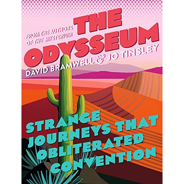 The Odysseum Strange journeys that obliterated convention Hardback 2018