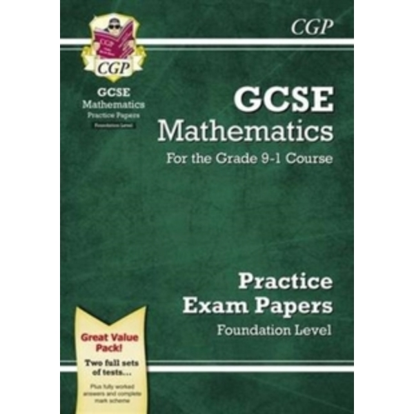 New GCSE Maths Practice Papers: Foundation - For the Grade 9-1 Course
