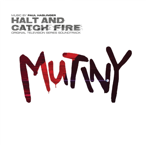 Paul Haslinger – Halt And Catch Fire Limited Edition White Vinyl