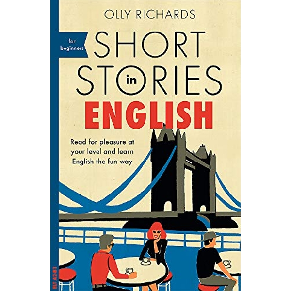 Short Stories in English for Beginners Read for pleasure at your level, expand your vocabulary and learn English the fun way! Paperback / softback 2018