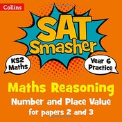 Year 6 Maths Reasoning - Number and Place Value for papers 2 and 3: 2018 tests (Collins KS2 SATs Smashers) by Collins KS2 (Paperback, 2017)