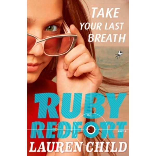 Take Your Last Breath (Ruby Redfort, Book 2) by Lauren Child (Paperback, 2013)