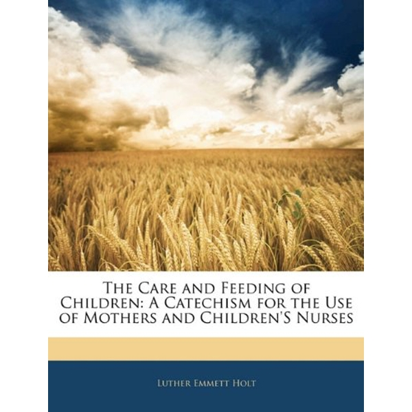 The Care and Feeding of Children  2010 Paperback