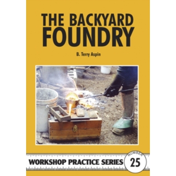 The Backyard Foundry by B. Terry Aspin (Paperback, 1997)