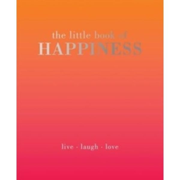 The Little Book of Happiness : Live Laugh Love