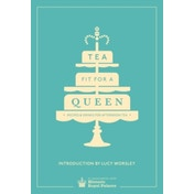 Tea Fit for a Queen: Recipes & Drinks for Afternoon Tea by Historic Royal Palaces Enterprises Limited (Hardback, 2014)