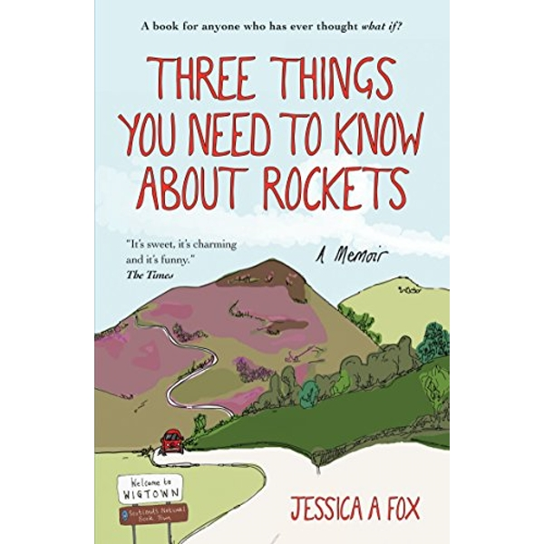Three Things You Need to Know About Rockets A memoir Paperback / softback 2018